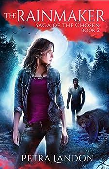 The Rainmaker (Saga of the Chosen Book 2) by [Petra Landon]