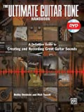 The Ultimate Guitar Tone Handbook (Alfred's Pro Audio)
