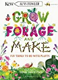 KEW: Grow, Forage and Make: Fun things to do with plants