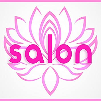 Salon (Music for Spa, Massage, Facial, Deep Relaxation, and Beauty)