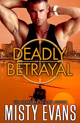 Deadly Betrayal, SCVC Taskforce Romantic Suspense Series, Book 12 (English Edition)