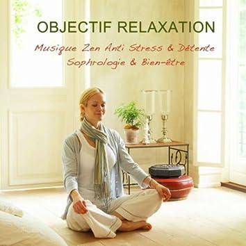 Objectif relaxation : Musique zen anti stress & détente, sophrologie & bien-être