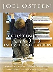 Trusting God in Every Situation: Joel Osteen