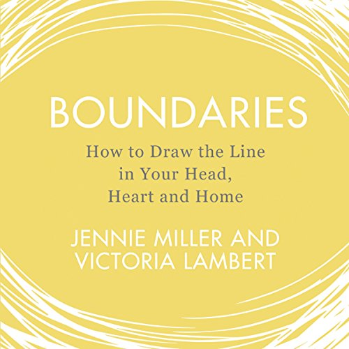 Boundaries: How to Draw the Line in Your Head, Heart and Home audiobook cover art
