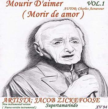 Mourir D'aimer (Morir de amor), Vol. 1