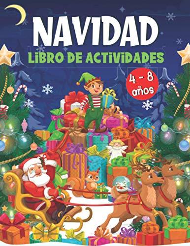 NAVIDAD Libro de Actividades 4-8 años: Juegos Educativos de Navidad - Libro de colorear vacaciones para niños y niñas de preescolar - Navidad Libro Infantil !