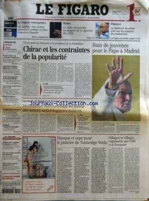 FIGARO (LE) [No 18269] du 05/05/2003 - BOURSE D'EN BAS - LE FIGARO ENTREPRISESAG AGITEESLES PETITS PORTEURS VEULENT SE FAIRE RESPECTER - TABACLA SEITA CONNAISSAIT LES DANGERS DE LA CIGARETTE DES 1954 - FINANCELA FAIBLESSE DU DOLLAR PESE SUR LES COMPTES DES INDUSTRIELS - L'ANNEE OU TOUT SE JOUERA PAR PAUL-HENRI DU LIMBERT - PROCHE-ORIENTLES NOUVEAUX KAMIKAZES - JEAN-PIERRE RAFFARIN PLAIDE POUR LA LAICITE - ECHEC AUX BRAQUEURS DE FOURGONS BLINDES - ATTERRISSAGE MOUVEMENTE POUR SOYOUZ - NOUVELLES