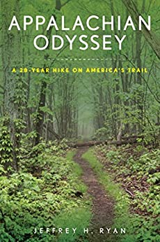 Appalachian Odyssey: A 28-Year Hike on America's Trail by [Jeffrey H. Ryan]