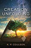 Creation Unfolding: A New Perspective on ex nihilo