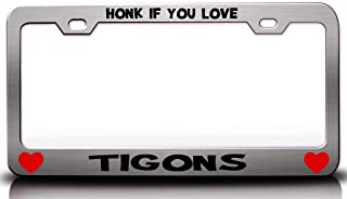 Custom Brother - HONK IF You Love TIGONS Steel Metal License Plate Frame Ch