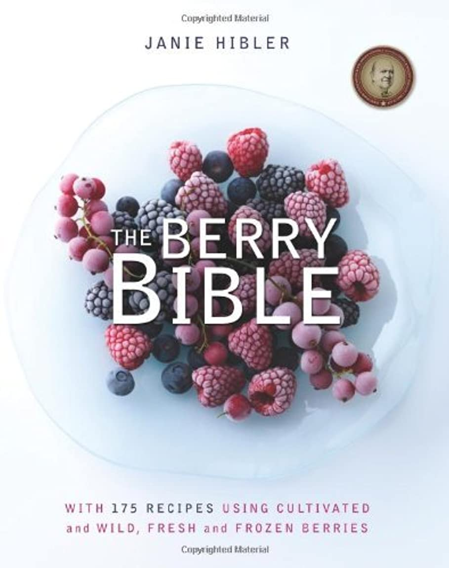 キャスト事業内容溶けたThe Berry Bible: With 175 Recipes Using Cultivated and Wild, Fresh and Frozen Berries (English Edition)