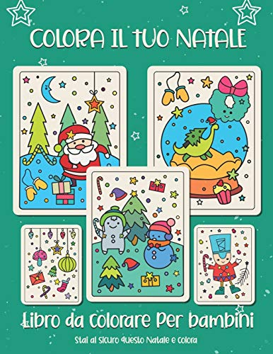 Colora il tuo Natale. Libro da colorare per bambini.: Regalo di Natale per bambini o regalo per bambini piccoli e bambini. Buon divertimento a ... Natale, ornamento, slitta, stelle, animali.
