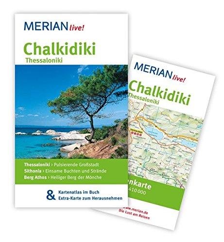 MERIAN live! Reiseführer Chalkidiki Thessaloniki: Mit Kartenatlas im Buch und Extra-Karte zum Herausnehmen
