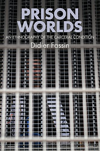 Prison Worlds: An Ethnography of the Carceral Condition (English Edition)