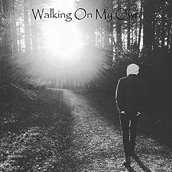 Walking On My Own