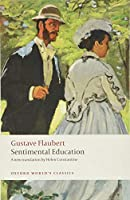Sentimental Education: The Story of a Young Man (Oxford World's Classics)