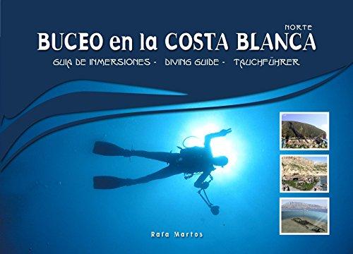 Buceo en la Costa Blanca: Costa Blanca Diving Guide (Versión Kindle)