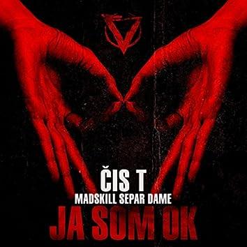 Ja Som Ok (feat. MadSkill, Dame & Separ)