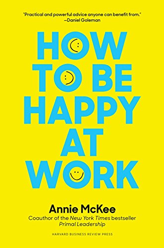 How to Be Happy at Work: The Power of Purpose, Hope, and Friendships