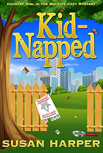 Kid-Napped (Country Girl in the Big City Cozy Mystery Book 6) by [Susan Harper]