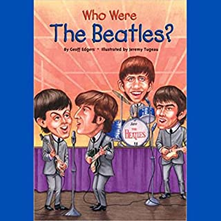 Who Were the Beatles?                   De :                                                                                                                                 Geoff Edgers                               Lu par :                                                                                                                                 Kevin Pariseau                      Durée : 1 h et 4 min     Pas de notations     Global 0,0