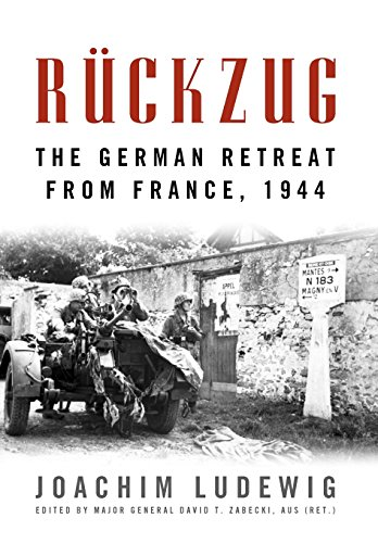 Ruckzug: The German Retreat from France, 1944 (Foreign Military Studies)