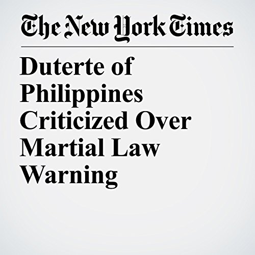Duterte of Philippines Criticized Over Martial Law Warning cover art