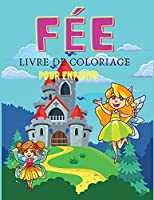 Fée Livre de coloriage pour enfants: Livre de coloriage et d'activités pour les enfants, Ages: 3-6,7-8