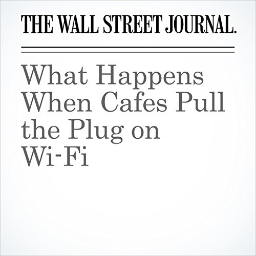 What Happens When Cafes Pull the Plug on Wi-Fi copertina