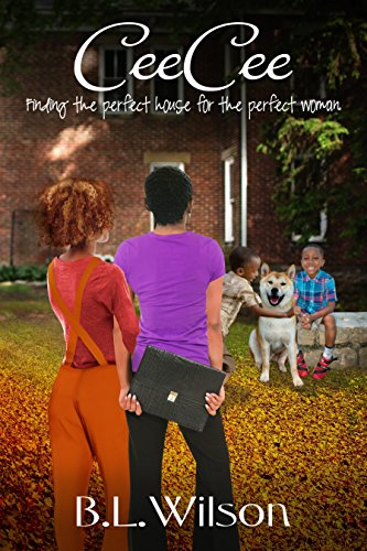 Book: CeeCee - finding the perfect house for the perfect woman by B.L. Wilson
