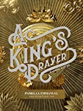 A King's Prayer: Manifest the Kingdom of God through Voice Activation & Prophetic Acts of Faith (English Edition)