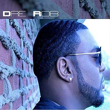 Dre Rob Grown