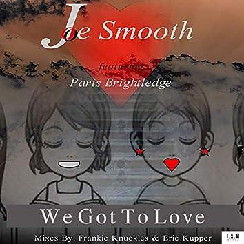 We Got To Love