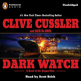 Dark Watch                   By:                                                                                                                                 Clive Cussler,                                                                                        Jack Du Brul                               Narrated by:                                                                                                                                 Scott Brick                      Length: 12 hrs and 28 mins     1,172 ratings     Overall 4.6