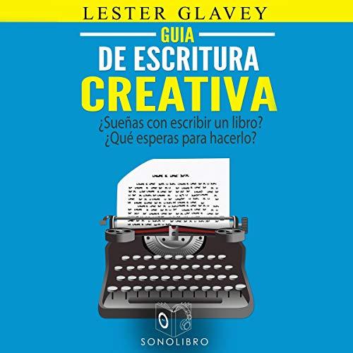 Guía de escritura creativa [Creative Writing Guide] audiobook cover art