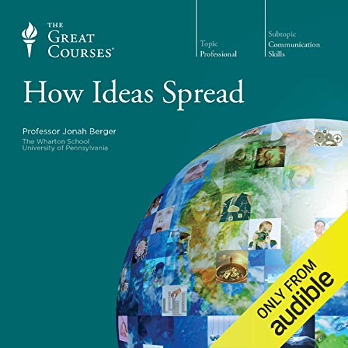 How Ideas Spread                   Written by:                                                                                                                                 Jonah Berger,                                                                                        The Great Courses                               Narrated by:                                                                                                                                 Jonah Berger                      Length: 5 hrs and 53 mins     3 ratings     Overall 4.7
