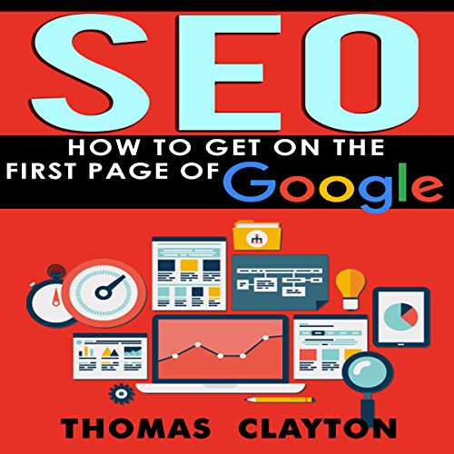 SEO: How to Get on the First Page of Google Audiobook By Thomas Clayton cover art