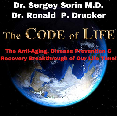 The Code of Life: The Anti-Aging, Disease Prevention, and Recovery Breakthrough of Our Lifetime!