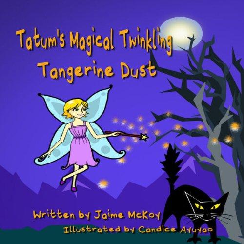 Tatum's Magical Twinkling Tangerine Dust audiobook cover art