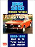 BMW 2002 Ultimate Portfolio 1968-1976: The Story of One of BMW's Truly Classic Models is Told Through 74 Contemporary Articles - Models: 2002 Ti, Tii, Turbo and Alpina
