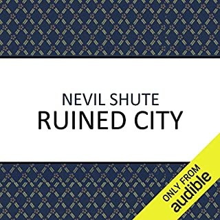 Ruined City                   By:                                                                                                                                 Nevil Shute                               Narrated by:                                                                                                                                 Gareth Armstrong                      Length: 6 hrs and 43 mins     33 ratings     Overall 4.5