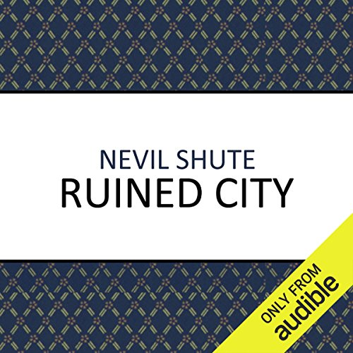 Ruined City                   By:                                                                                                                                 Nevil Shute                               Narrated by:                                                                                                                                 Gareth Armstrong                      Length: 6 hrs and 43 mins     84 ratings     Overall 4.4