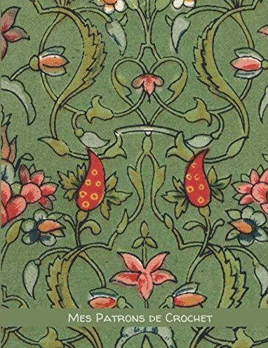Mes patrons de crochet: Grands carreaux Séyès – 17 x 22cm – 100 pages pour conserver tous vos patrons, dessins et modifications au même endroit / ... / Oeuvre d'Owen Jones...
