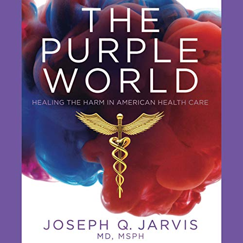 The Purple World: Healing the Harm in American Health Care audiobook cover art