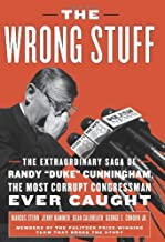 The Wrong Stuff: The Extraordinary Saga of Randy