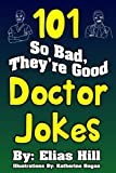 101 So Bad, They re Good Doctor Jokes