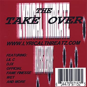 The Take Over - Lyrical Threatz Mixtape