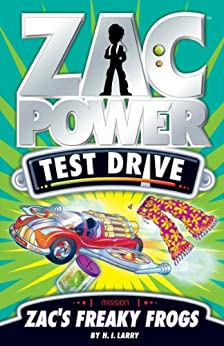 Zac Power Test Drive: Zac's Freaky Frogs by [H. I. Larry, Andy Hook, Ron Monnier]