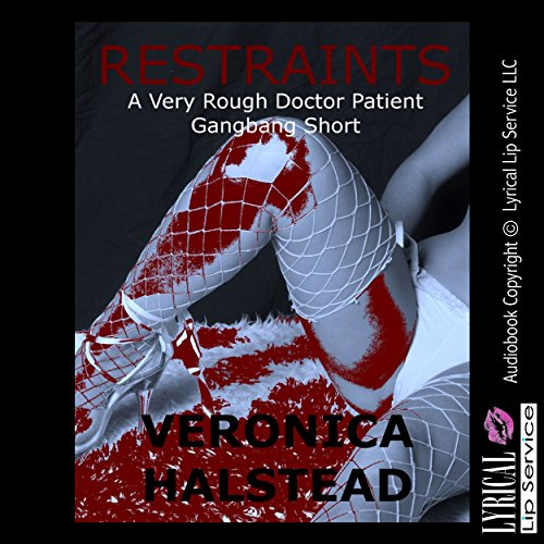 Restraints: A Very Rough Doctor Patient Gangbang Short audiobook cover art