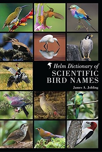 Helm Dictionary of Scientific Bird Names (English and Latin Edition)